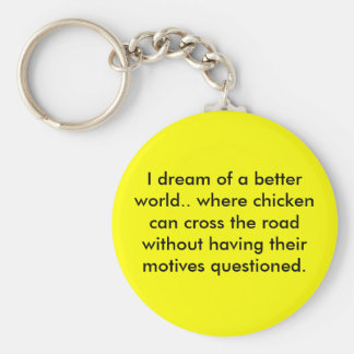 Chicken Dream Basic Round Button Key Ring