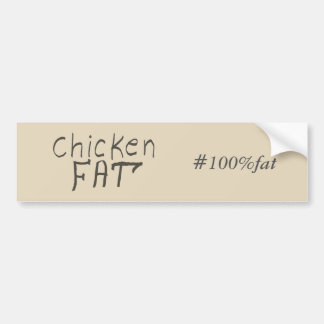 chicken fat bumper sticker