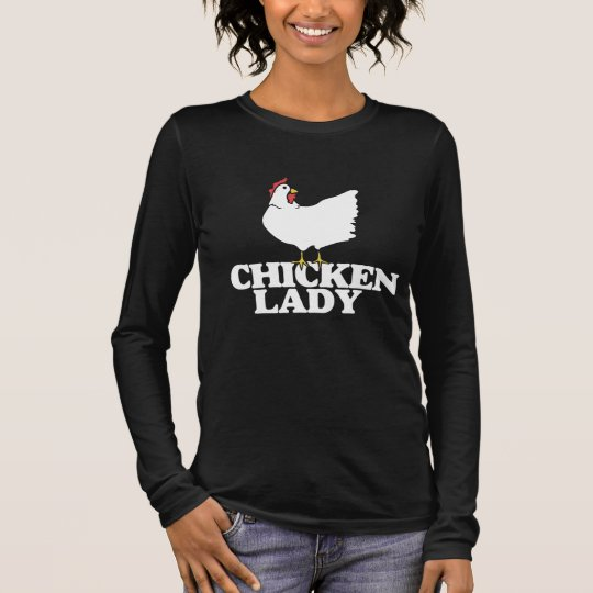 Chicken lady long sleeve T-Shirt