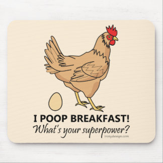 Chicken Poops Breakfast Funny Design Mouse Pad