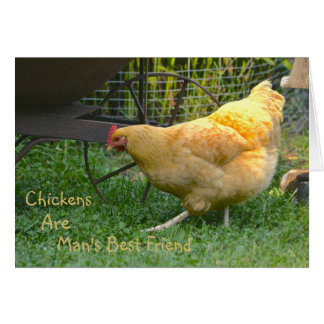 Chickens Are Man's Best Friend Note Card
