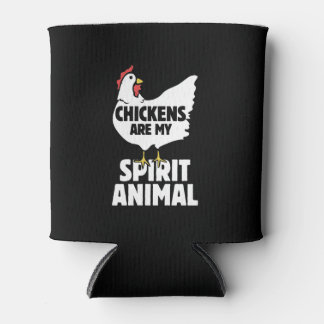 Chickens are my spirit Animal Can Cooler