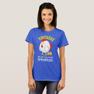 Chickens The Pet That Poops Breakfast Funny T-Shirt