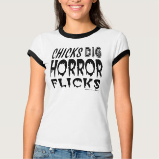 Chicks Dig Horror Flicks T-Shirt