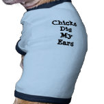 Chicks Dig My Ears Dog T-shirt