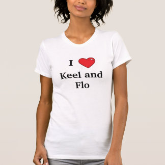 Chicks Love Keel and Flo shirt