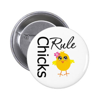 Chicks Rule 1 6 Cm Round Badge