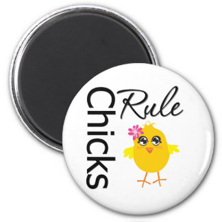 Chicks Rule 1 6 Cm Round Magnet