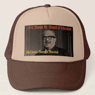 CHIEF JUSTICE THURGOOD MARSHALL, 1954: Brown Vs... Trucker Hat
