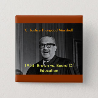 CHIEF JUSTICE THURGOOD MARSHALL, C. Justice Thu... 15 Cm Square Badge