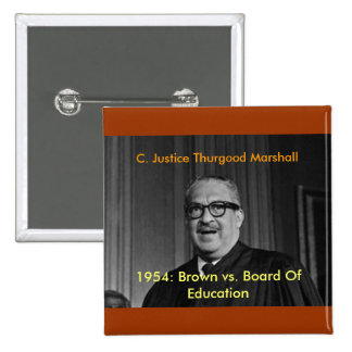 CHIEF JUSTICE THURGOOD MARSHALL C Justice Thu Pinback Buttons