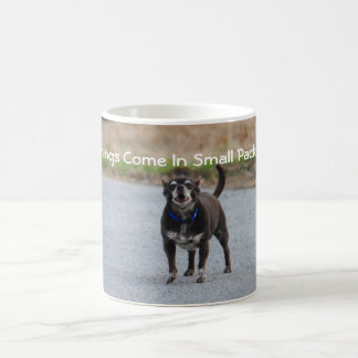 Chihuahua Big Things Come In Small Packages Mug