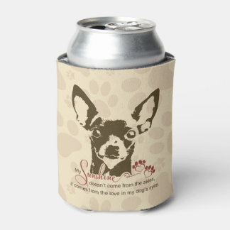 Chihuahua Dog My Sunshine Can Cooler