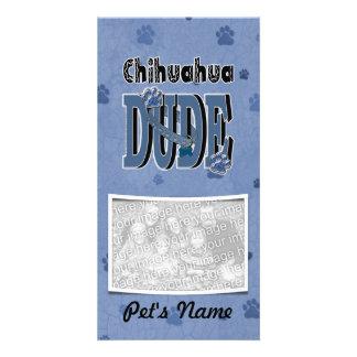 Chihuahua DUDE Customized Photo Card