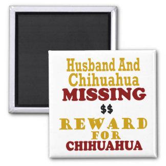 Chihuahua & Husband Missing Reward For Chihuahua Magnet