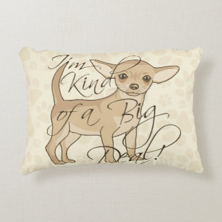 Chihuahua I'm Kind of a Big Deal Decorative Cushion