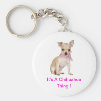 Chihuahua It's A Chihuahua Thing Basic Round Button Key Ring