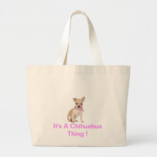 Chihuahua It's A Chihuahua Thing Jumbo Tote Bag