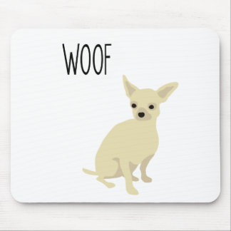 Chihuahua says woof mouse pads
