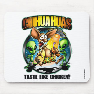 Chihuahuas Taste Like Chicken Mouse Pad