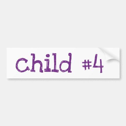 Child #4 bumper sticker