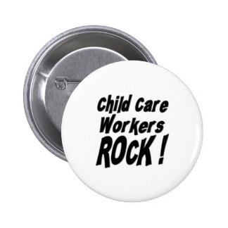 Child Care Workers Rock Button