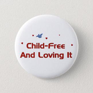 Child-Free Loving It 6 Cm Round Badge
