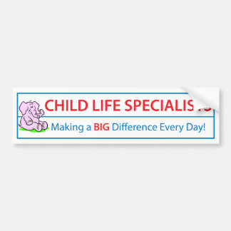 Child Life Specialists Bumper Sticker