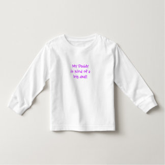 Child:  My Daddy is kind of a big deal Shirts