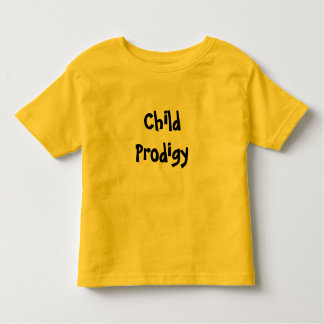 Child Prodigy Toddler T-Shirt