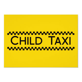 Child Taxi Funny Design for Driving Fathers/Moms 13 Cm X 18 Cm Invitation Card