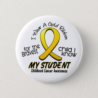 Childhood Cancer I Wear Gold Ribbon For My Student 6 Cm Round Badge