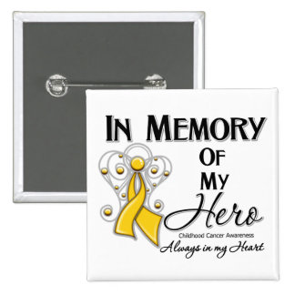 Childhood Cancer In Memory of My Hero Buttons