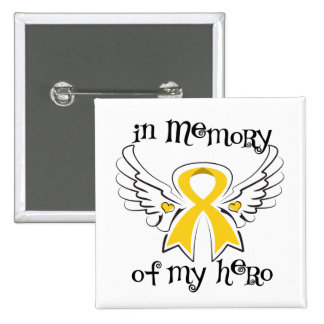 Childhood Cancer In Memory of My Hero Pinback Button