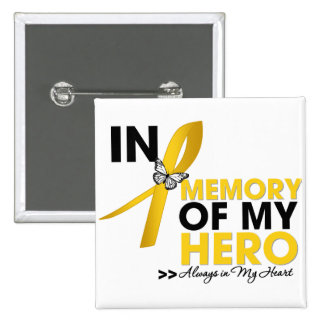 Childhood Cancer Tribute In Memory of My Hero Pinback Buttons
