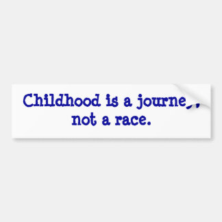 childhood is a journey bumper sticker