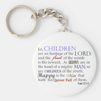 children are an heritage of the LORD Keychains