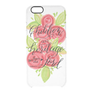 Children are Heritage from the Lord Clear iPhone 6/6S Case