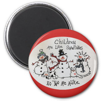 Children Are Like Snowflakes Magnet