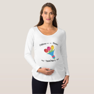 Children are the Flowers Maternity l/s T-Shirt