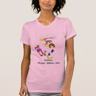 Children imagine...believe...love t shirts