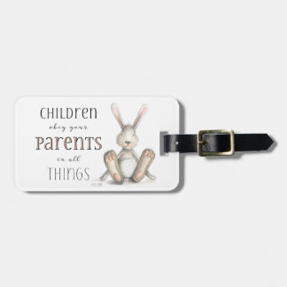 Children Obey Your Parents-Col 3:20 Luggage Tag