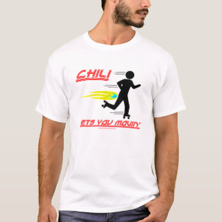 Chili Gets You Movin T-Shirt