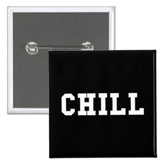 Chill 15 Cm Square Badge