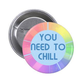 Chill 6 Cm Round Badge