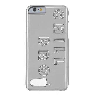 CHILL BRO CASE iPhone 6/6s