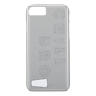 CHILL BRO CASE iPhone 7