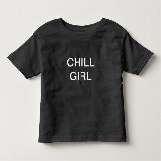 Chill Girl shirt