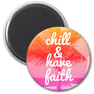 Chill & Have Faith Beach Inspirational Reminder Magnet