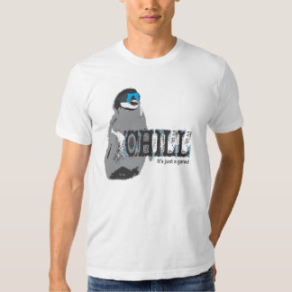 Chill, it's just a game! Penguin T Shirts